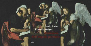 Skira, Paolo Jorio, Rossella Vodret, Caravaggio, Il mistero dell'angelo perduto,