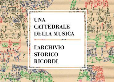 Cattedrale Musica; Cattedrale della Musica; Archivio Storico Ricordi; Corraini