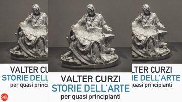 Storie dell'arte per quasi principianti; Valter Curzi, Arte; Fabio Viale
